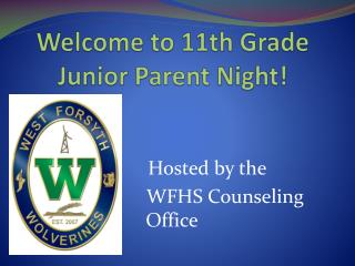 Welcome to 11th Grade Junior Parent Night!