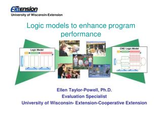 Ellen Taylor-Powell, Ph.D. Evaluation Specialist University of Wisconsin- Extension-Cooperative Extension