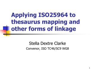 Applying ISO25964 to thesaurus mapping and other forms of linkage