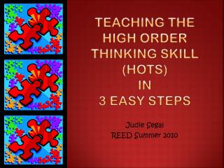 Teaching the High Order Thinking  Skill (HOTS) in  3 Easy steps