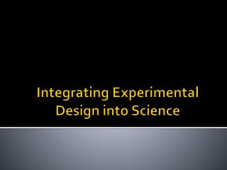 Integrating Experimental Design into Science
