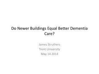 Do Newer Buildings Equal Better Dementia Care?