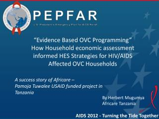 """Evidence Based OVC Programming"" How Household economic assessment informed HES Strategies for HIV/AIDS Affected OVC"