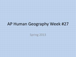 AP Human Geography Week #27