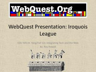 WebQuest  Presentation: Iroquois League