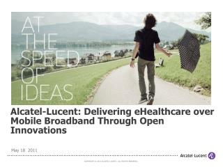 Alcatel-Lucent: Delivering eHealthcare over Mobile Broadband Through Open Innovations