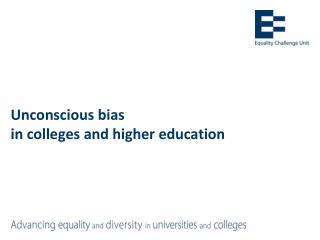 Unconscious bias  in  colleges and higher  education