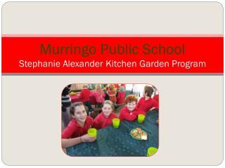 Murringo Public School Stephanie Alexander Kitchen Garden Program