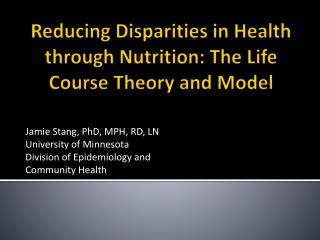 Reducing Disparities in Health through Nutrition: The Life Course Theory and Model