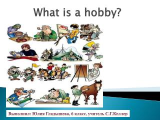 What is a hobby?