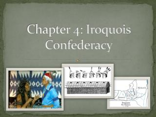 Chapter 4: Iroquois Confederacy
