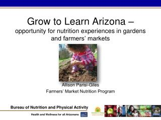 Grow  to Learn  Arizona – opportunity for nutrition experiences in gardens and farmers' markets