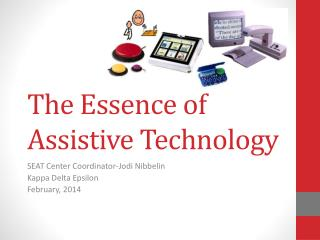The Essence of Assistive Technology