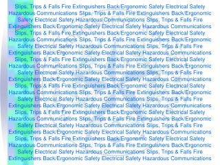 Slips, Trips & Falls Fire Extinguishers Back/Ergonomic Safety Electrical Safety