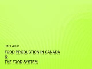 Food Production in Canada &  The Food System