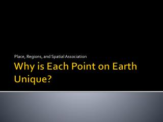 Why is Each Point on Earth Unique?