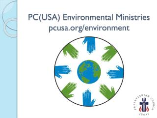 PC(USA) Environmental Ministries pcusa.org/environment