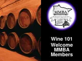 Wine 101  Welcome MMBA Members