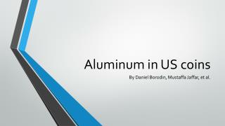 Aluminum in US coins