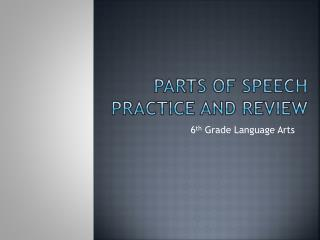 Parts of speech Practice and review