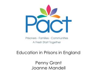 Education in Prisons in England Penny Grant Joanne Mandell