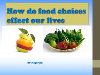 How do food choices effect our lives