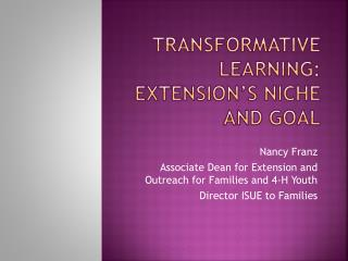 Transformative Learning: Extension's Niche and Goal