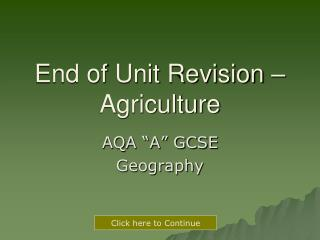 End of Unit Revision – Agriculture