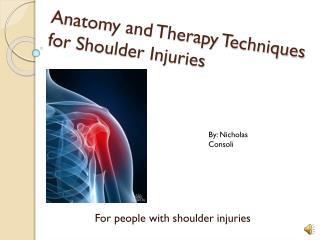 Anatomy and Therapy Techniques for Shoulder Injuries