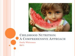 Childhood Nutrition:  A Comprehensive Approach