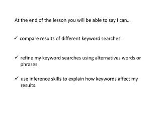 compare results of different keyword searches.