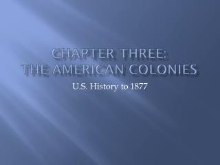 Chapter Three: The American Colonies