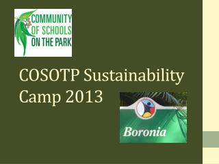 COSOTP Sustainability Camp 2013