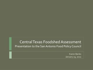 Central Texas Foodshed Assessment Presentation to the San Antonio Food Policy Council