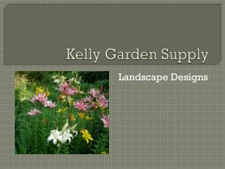 Kelly Garden Supply