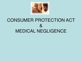 CONSUMER PROTECTION ACT & MEDICAL NEGLIGENCE