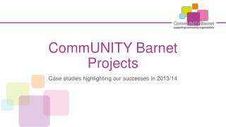 CommUNITY Barnet Projects