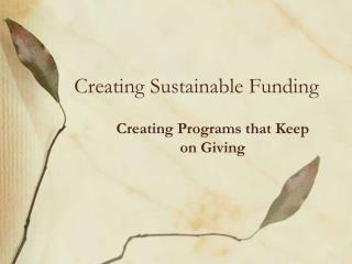 Creating Sustainable Funding