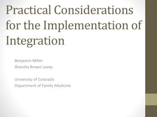 Practical Considerations for the Implementation of Integration