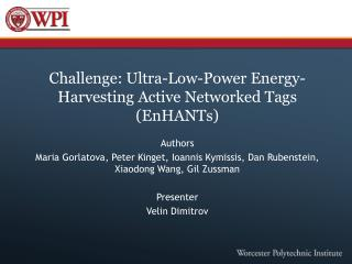 Challenge: Ultra-Low-Power Energy-Harvesting Active Networked Tags ( EnHANTs )