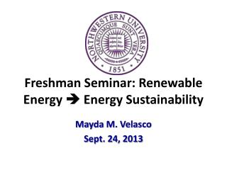 Freshman Seminar: Renewable Energy    Energy Sustainability