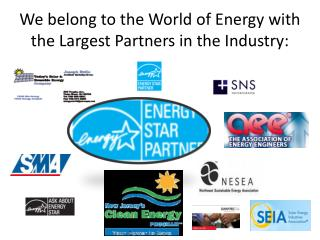 We belong to the World of Energy with the Largest Partners in the Industry: