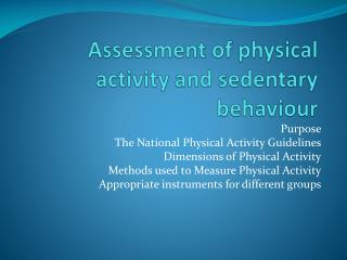 Assessment of physical activity and sedentary behaviour