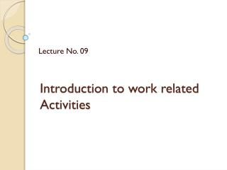 Introduction to work related Activities