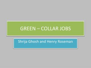 GREEN – COLLAR JOBS