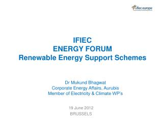 IFIEC ENERGY FORUM Renewable Energy Support Schemes