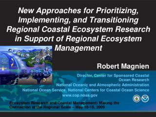Ecosystem Research and Coastal Management: Making the Connection at the Regional Scale – May 18-19, 2009
