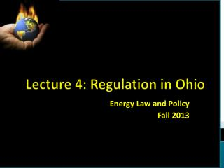 Lecture  4 : Regulation in Ohio