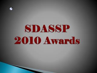 SDASSP  2010 Awards