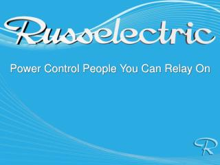Power Control People You Can Relay On